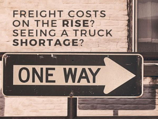 Freight costs on the rise? Seeing a truck shortage?